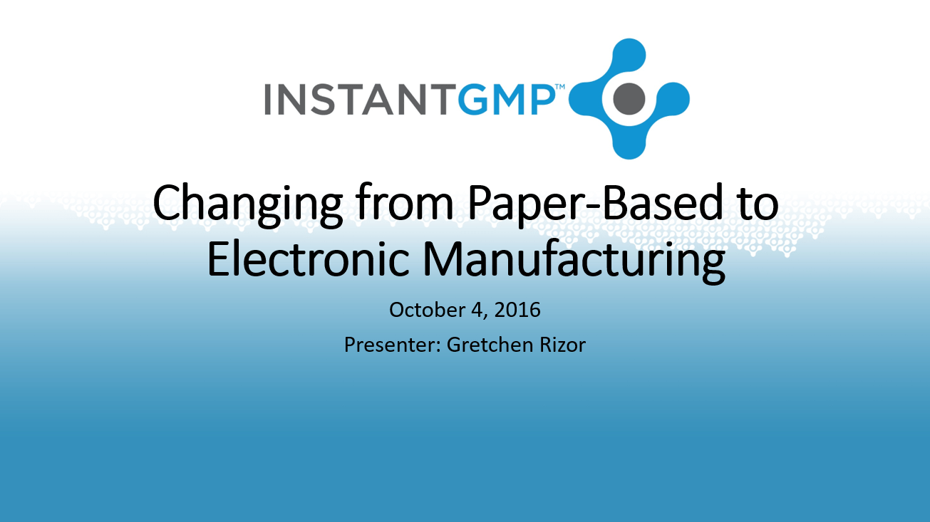 Changing From Paper Based to Electronic Manufacturing